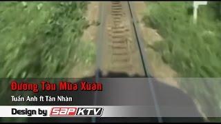 [Karaoke SAPKTV] Đường Tàu Mùa Xuân (SC) - Tân Nhàn_Tuấn Anh (Beat HD)