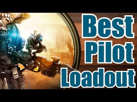 Titanfall BEST Pilot Loadout / Class Setup / Strategy Guide / Walkthrough / Tutorial