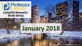 Professor Messer's Network+ Study Group - January 2018