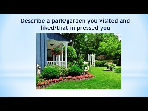 Real Ielts speaking part 2| Describe a park/garden you visited and liked/that impressed you.
