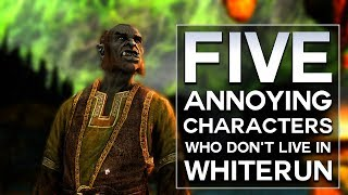 Skyrim - Top 5 Annoying Characters Who Don't Live in Whiterun