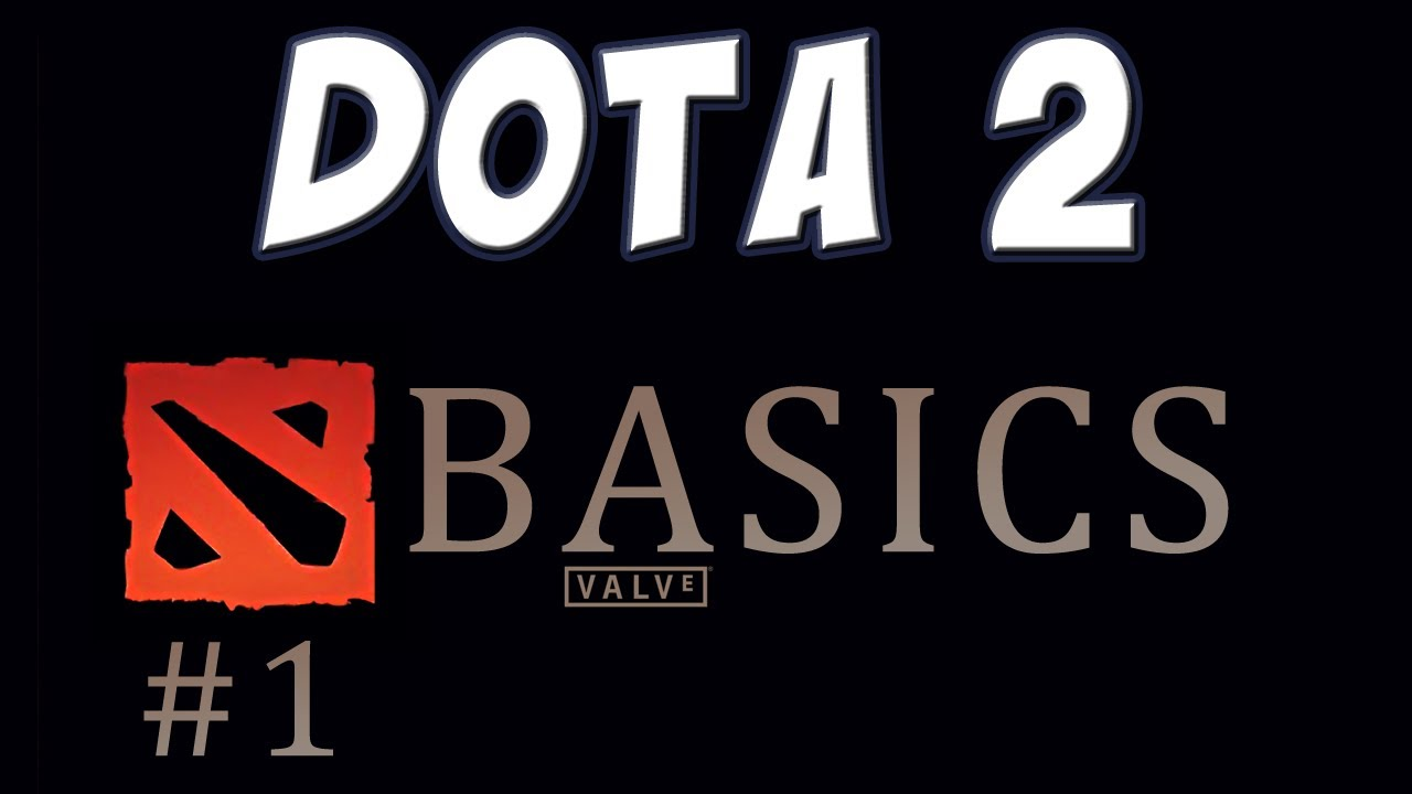 the basics of dota 2 Dota basics - download as word doc (doc / docx), pdf file (pdf), text file (txt) or read online  and as soon as it gets ported to dota 2,.