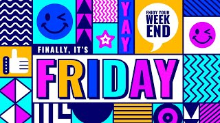 Finally Friday - Enjoy Your Weekend - Happy Friday Music