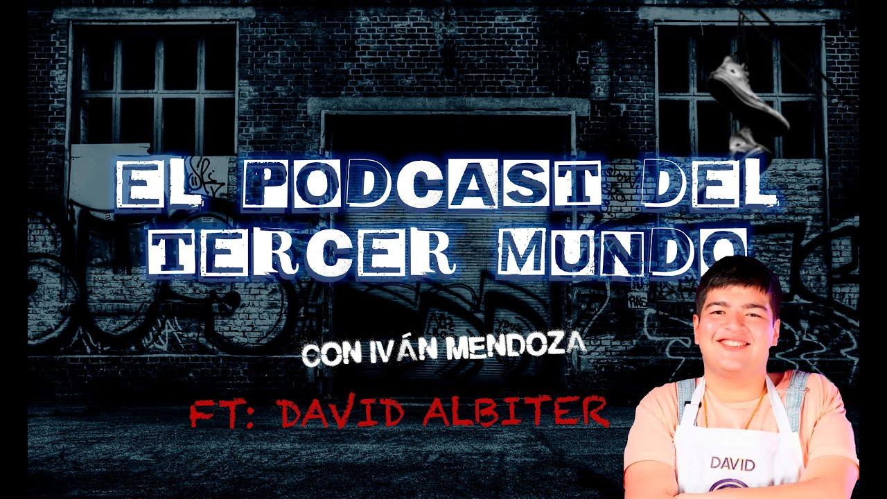 El podcast del tercer mundo Ft: David Albiter