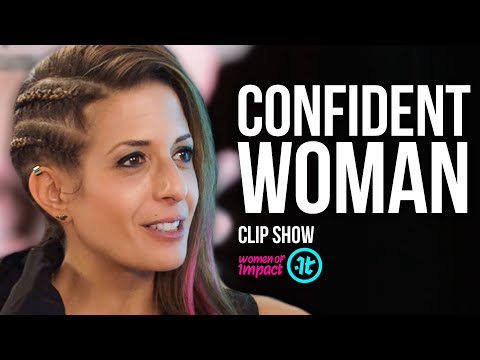 If You Lack Confidence, Watch These Clips | Women of Impact