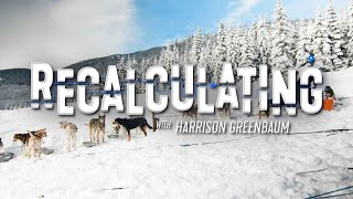 USTOA's Recalculating with Harrison Greenbaum - Ep. 1 (Dog Sledding in Vancouver)