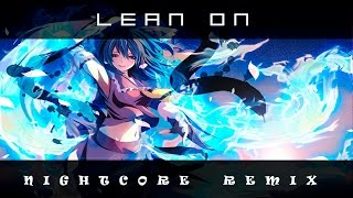 Lean On Nightcore Remix