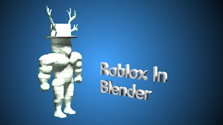 Importing Roblox in Blender 2016!