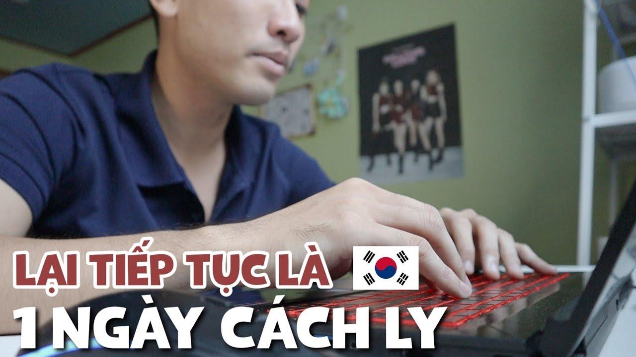Chân thật và sống động   Một ngày cách ly tại Hàn Quốc