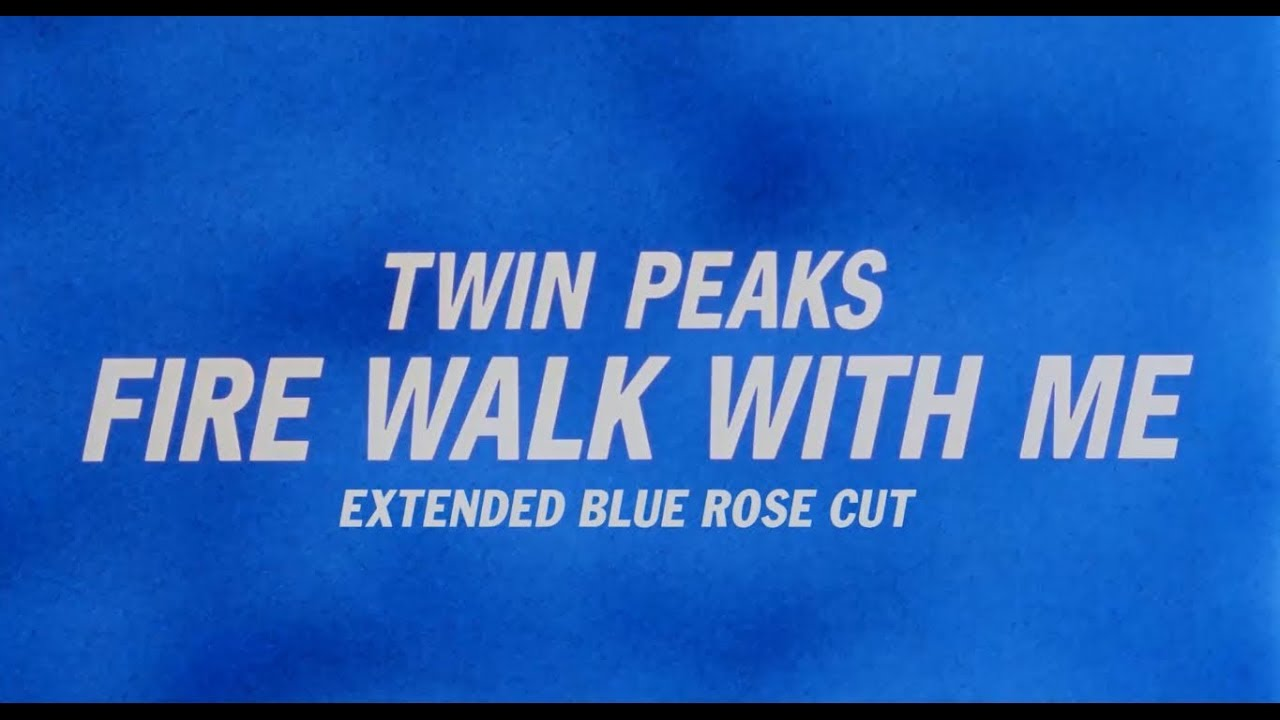 twin peaks fire walk with me - extended blue rose cut download