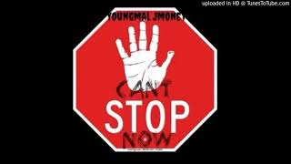 Young mal -Can't stop now ft j money