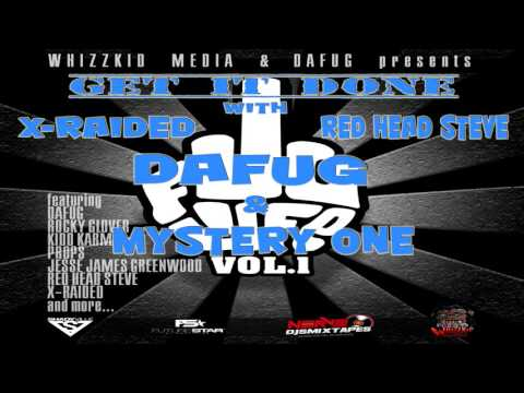 Get It Done - feat. X-Raided, Red Head Steve, Dafug & Mystery One