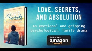 Love, Secrets and Absolution by K.L. Loveley