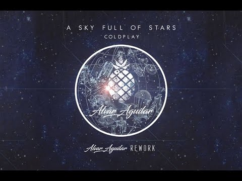 Coldplay - A Sky Full Of Stars (Alvar Aguilar Rework) '(Robin Schulz & Syntheticsax Remix)'