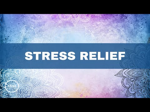 Stress Relief - Mind / Body Balance - Anti-Stress, Anti-Aging, Anti-Anxiety - Meditation Music