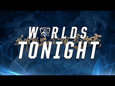 Worlds Tonight - LoL World Championship Quarterfinals Day 1