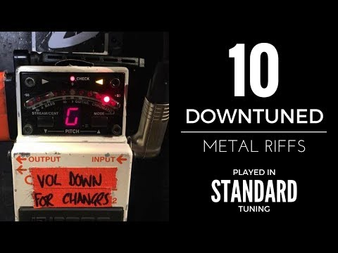 10 downtuned metal riffs played in standard tuning