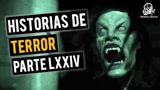 HISTORIAS DE TERROR LXXIV (RECOPILACIÓN DE RELATOS DE HORROR)