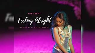 *Feeling Alright* 2018 Afrobeat Instrumental (Prod. Melody Songs)