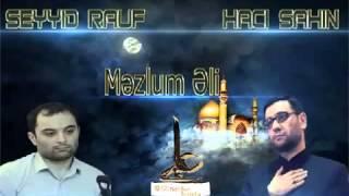 Seyyid Rauf - Haci Sahin 2014 Məzlum Əli - İmam Əlinin Şəhadəti