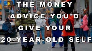 The Money Advice You'd Give Your 20-Year-Old Self