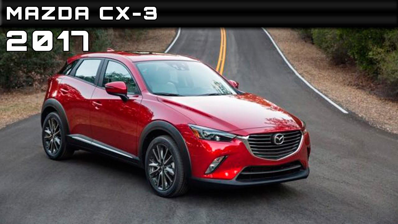 Mazda Cx 3 Release Date >> 2017 Mazda Cx 3 Review Rendered Price Specs Release Date Youtube
