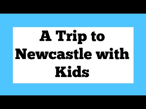 A trip to Newcastle with kids