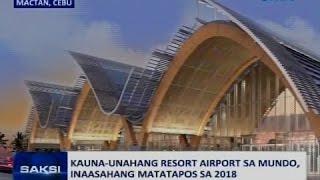 Saksi: Kauna-unahang Resort Airport sa mundo, inaasahang matapos sa 2018