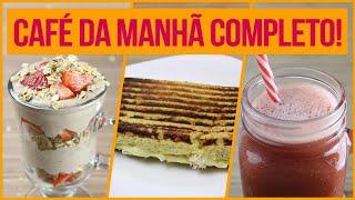CAFÉ DA MANHÃ FIT COMPLETO! | Receitas Fitness Fáceis para um Café da Manhã Saudável!