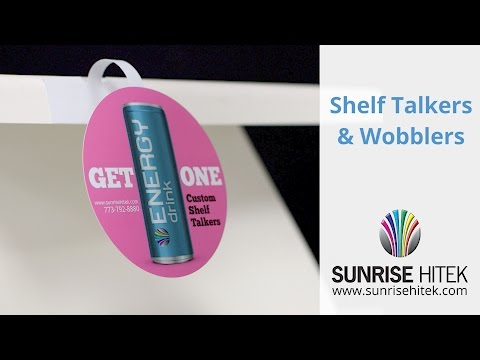 Custom Shelf Talkers and Wobblers by Sunrise Hitek
