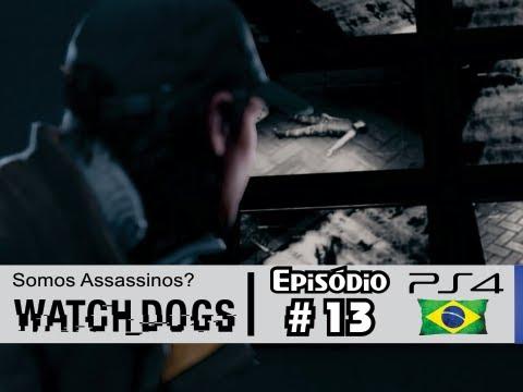 Watch Dogs #13: Somos Assassinos ou Vigilantes? [Dublado PS4] - Let's Play