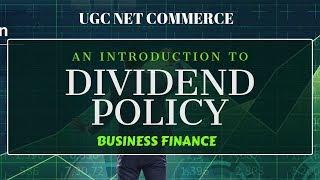 DIVIDEND POLICY : FINANCIAL MANAGEMENT || FINANCIAL MANAGEMENT UGC NET COMMERCE