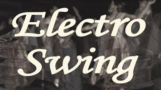 Electro Swing Mix Ep.4 (mixed by 9T)
