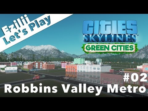 Cities Skylines Let's Play Robbins Valley Metro #2