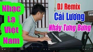Cải Lương Phối Remix DJ | Vọng Kim Lang - Cực Độc Và Cực Lạ Của Nhạc Sống Thanh Ngân