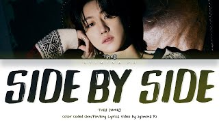THE8 (디에잇) - 'Side By Side (Chinese Ver.)' Lyrics (Color Coded_Chin_Pin_Eng)