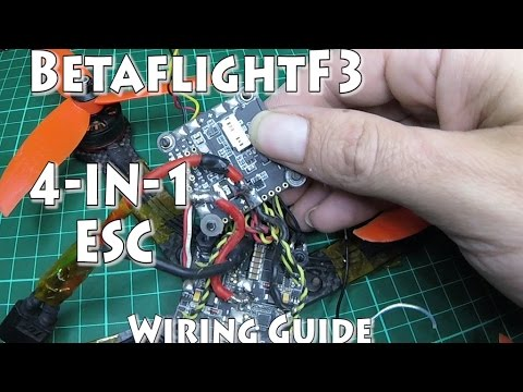 BetaflightF3   4-IN-1 ESC Wiring guide - YouTube