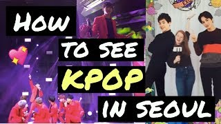 How to see KPOP in Seoul