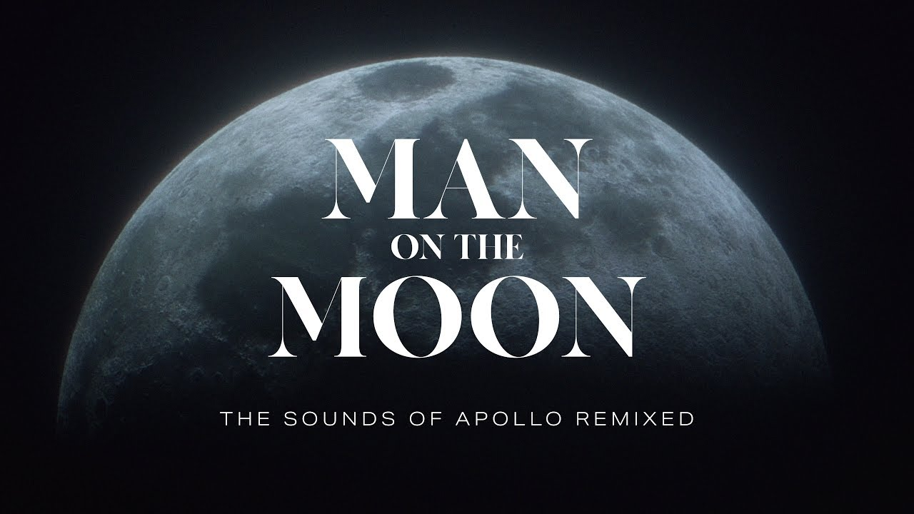 Man On The Moon The Sounds Of Apollo 11 Remixed Youtube