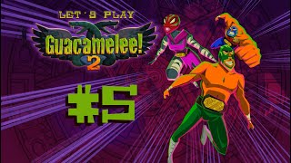 Let's Play Guacamelee 2 - Episode 5 (DASHING... ...UH...)