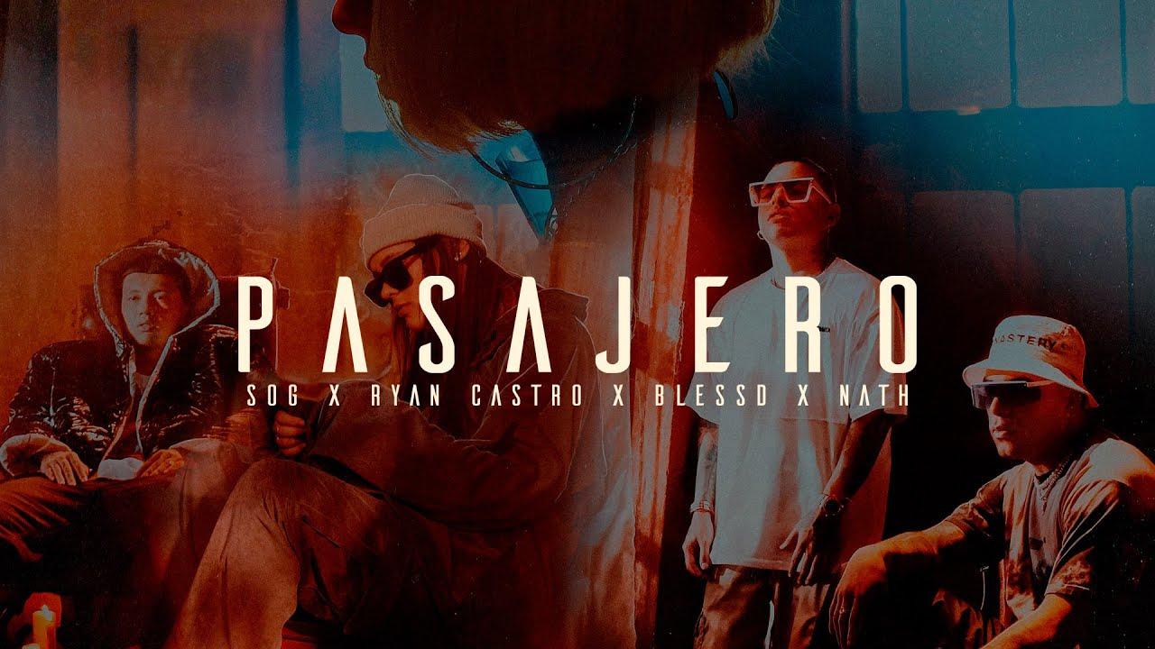 Pasajero - SOG, Blessd, Ryan Castro, Nath (Vídeo Oficial)