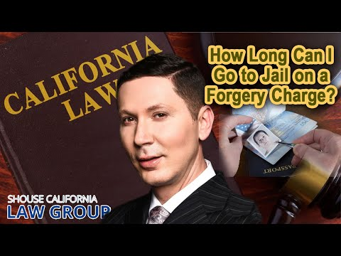 How long can I go to jail on a forgery charge?