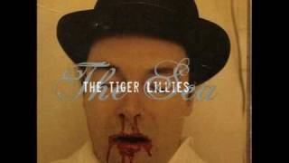 The Tiger Lillies - Drunken Sailor