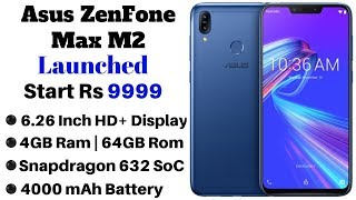 Asus ZenFone Max M2 Launched In India With SD 632, Dual Camera, 4000 mAh Battery From Rs 9,999