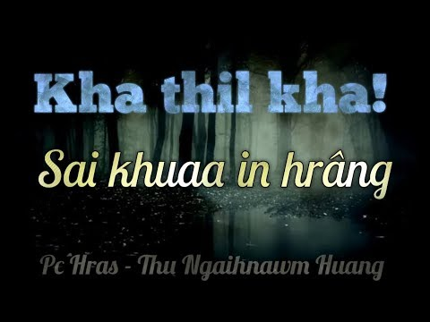 Kha thil kha || Sai khuaa in hrâng (True incidents) from YouTube · Duration:  19 minutes 24 seconds