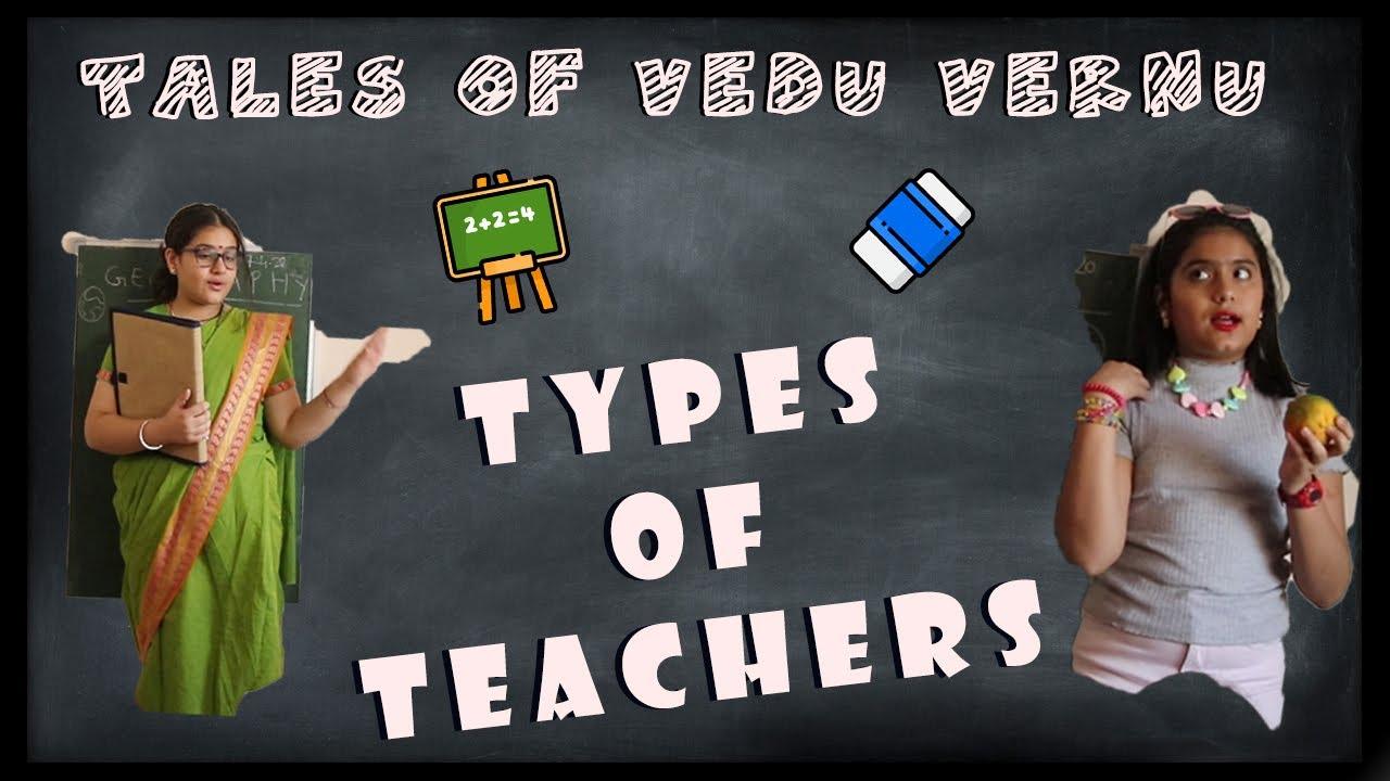 Types of Teachers | Tales of Vedu Vernu
