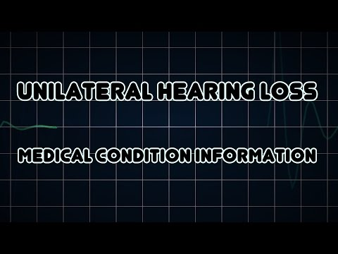 Unilateral hearing loss (Medical Condition)