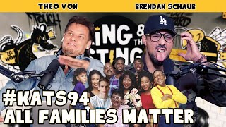 All Families Matter | King and the Sting w/ Theo Von & Brendan Schaub #94