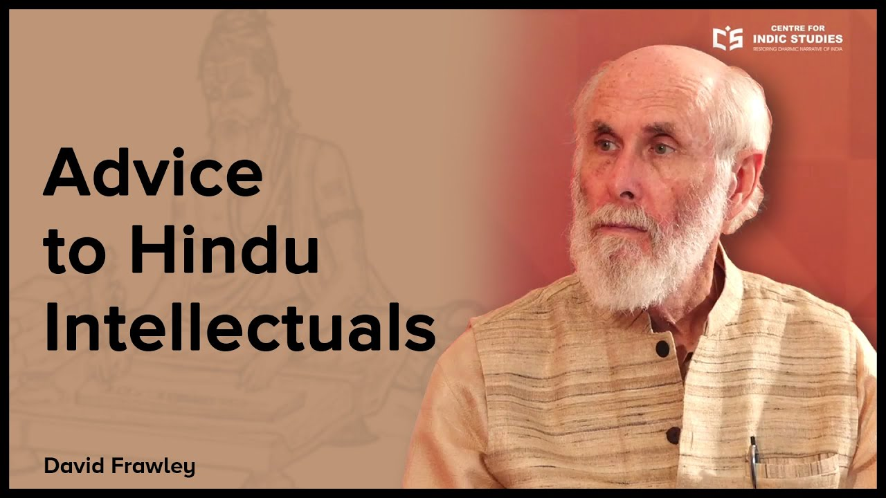 Advice to Hindu Intellectuals - David Frawley - #IndicClips