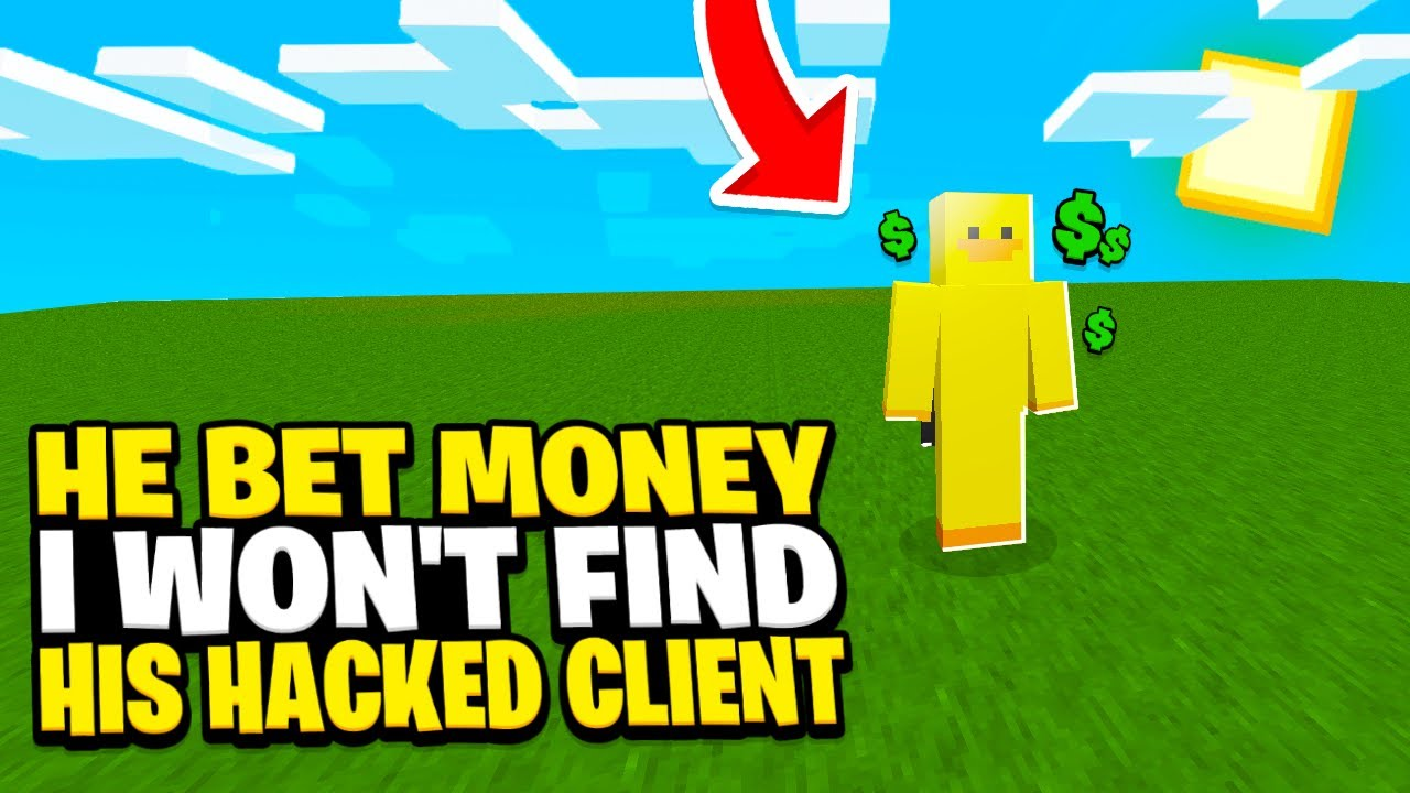 Minecraft CHEATER BETS MONEY that I WON'T FIND his HACKED CLIENT